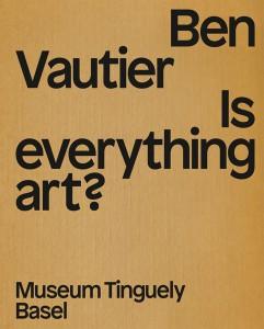 Ben Vautier, Museum Tinguely, Basel, Alexandra Cox translator